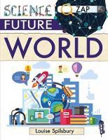 Spilsbury, Louise & Richard - Future World (Zap!) - 9781912006519 - V9781912006519