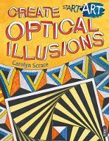 Carolyn, Scrace - Start Art: Create Optical Illusions - 9781912006571 - V9781912006571