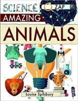 Spilsbury, Louise & Richard - Amazing Animals (Zap!) - 9781912006694 - V9781912006694
