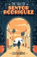 Gilmond, Lou - The Tale of Senyor Rodriguez - 9781912054053 - V9781912054053