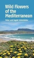 Schoenfelder, Peter and Ingrid - Wild Flowers of the Mediterranean - 9781912081707 - V9781912081707