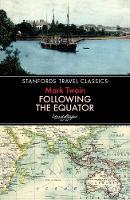Twain, Mark - Following the Equator (Stanfords Travel Classics) - 9781912081721 - V9781912081721