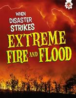 Barndon, John - When Disaster Strikes - Extreme Fire and Flood - 9781912108725 - V9781912108725