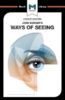 Kalkanis, Emmanouil - John Berger's Ways of Seeing (The Macat Library) - 9781912284641 - V9781912284641