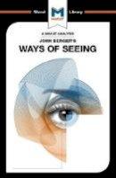 Kalkanis, Emmanouil - John Berger's Ways of Seeing (The Macat Library) - 9781912303939 - V9781912303939