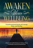 Galway Simon Community - Awaken Your Wellbeing: Transformational Stories of Courage, Hope, and Healing - 9781912328765 - 9781912328765