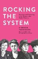 Parkinson, Siobhán - Rocking the System - 9781912417438 - 9781912417438