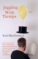 Karl MacDermott - Juggling With Turnips - 9781912477623 - KTK0100043