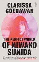 Goenawan, Clarissa - The Perfect World of Miwako Sumida: a novel of modern Japan - 9781913348328 - 9781913348328