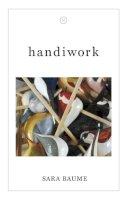 Baume, Sara - Handiwork - 9781916434257 - 9781916434257