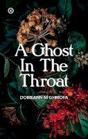 Doireann Ní Ghríofa - A Ghost in the Throat - 9781916434264 - 9781916434264