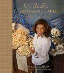 Cohen, Stella; Hoberman, Marc; Hoberman, Gerald - Stella's Sephardic Table - 9781919939674 - V9781919939674
