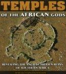 Tellinger, Michael, Heine, Johan - Temples of the African Gods - 9781920153083 - V9781920153083