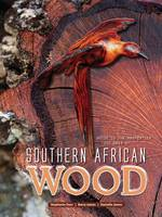 Dyer, Stephanie, James, Barry, James, Danielle - Guide to the Properties and Uses of Southern African Wood - 9781920217587 - V9781920217587
