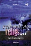 Pratt, Douglas (G. Douglas) - Rethinking Religion: Exploratory Investigations - 9781920691073 - KIN0002647
