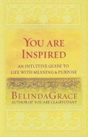 Belinda Grace - You are Inspired: An Intuitative Guide to Life with Meaning and Purpose - 9781921295232 - V9781921295232