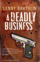 Bartulin, Lenny - A Deadly Business: A Jack Susko Mystery - 9781921372025 - V9781921372025