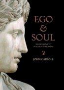 Carroll, John - Ego and Soul - 9781921372308 - V9781921372308