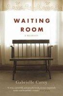 Carey, Gabrielle - Waiting Room - 9781921372629 - V9781921372629