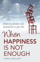 Skellett, Chris - When Happiness is Not Enough - 9781921497179 - V9781921497179