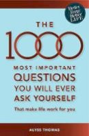 Thomas, Alyss - The 1000 Most Important Questions You Will Ever Ask Yourself - 9781921497322 - V9781921497322
