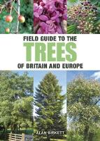 Birkett, Alan - Field Guide to Trees of Britain and Europe - 9781921517839 - V9781921517839