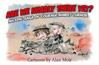 Moir, Alan - Are We Nearly There Yet? - 9781921640667 - V9781921640667