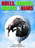 Armstrong, Kevin - Bulls, Birdies, Bogeys and Bears - 9781921804960 - V9781921804960