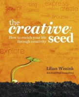 Wissink, Lilian - The Creative Seed: How to Enrich Your Life Through Creativity - 9781921966255 - V9781921966255