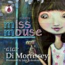 Morrissey, Di - Sonoma Meets Miss Mouse - 9781922134400 - V9781922134400