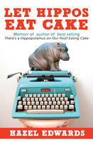 Edwards, Hazel - Not Just a Piece of Cake; Being an Author - 9781922175809 - V9781922175809