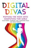 Fisher, Julie, Lang, Catherine, Craig, Annemieke, Forgasz, Helen - Digital Divas: Putting the Wow into Computing for Girls (Education) - 9781922235862 - V9781922235862