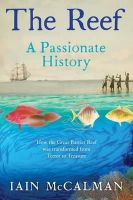 Iain McCalman - The Reef: A Passionate History: The Great Barrier Reef from Captain Cook to Climate Change - 9781922247414 - V9781922247414