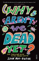 Idan Ben-Barak - Why Arent We Dead Yet? - 9781922247667 - V9781922247667