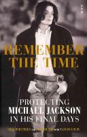 Bill Whitfield, Javon Beard, Tanner Colby - Remember the Time: Protecting Michael Jackson in His Final Days - 9781922247803 - V9781922247803