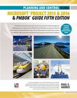 Paul E Harris - Planning and Control Using Microsoft Project 2013 or 2016 and PMBOK Guide Fifth Edition - 9781925185362 - V9781925185362
