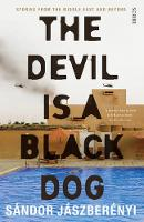 Jaszberenyi, Sandor - The Devil is a Black Dog: Stories from the Middle East and Beyond - 9781925228236 - V9781925228236