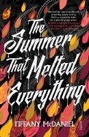 McDaniel, Tiffany - The Summer That Melted Everything - 9781925228519 - V9781925228519