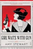 Amy Stewart - Girl Waits with Gun - 9781925228571 - V9781925228571