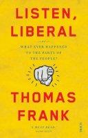 Frank, Thomas - Listen, Liberal - 9781925228885 - V9781925228885