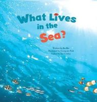 - What Lives in the Sea?: Marine Life (Science Storybooks) - 9781925233759 - V9781925233759