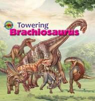 Dreaming, Tortoise - Towering Brachiosaurus (When Dinosaurs Ruled the Earth) - 9781925234374 - V9781925234374