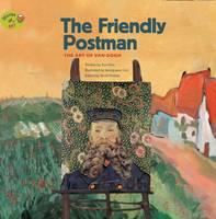 - The Friendly Postman: The Art of Van Gogh (Stories of Art) - 9781925234435 - V9781925234435