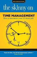 Randel, Jim - The Skinny on Time Management: How to Maximize Your 24-Hour Gift - 9781925265460 - V9781925265460