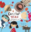 McCartney, Tania - A Canadian Year: Twelve months in the life of Canada's kids (A Kids' Year) - 9781925335439 - V9781925335439
