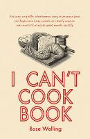 Welling, Rose - I Can't Cook Book - 9781925367249 - V9781925367249