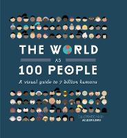 Heaver, Lucy, Koelmeyer, Hannah - The World as 100 People: A Visual Guide to 7 Billion Humans - 9781925418088 - V9781925418088