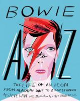 Wide, Steve - Bowie A-Z: The Life of an Icon from Aladdin Sane to Ziggy Stardust - 9781925418217 - V9781925418217
