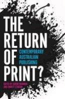 Emmett Stinson, Aaron Mannion - Return of Print?: Contemporary Australian Publishing - 9781925495294 - V9781925495294