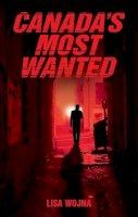 Wojna, Lisa - Canadas Most Wanted - 9781926695136 - V9781926695136